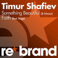 Timur Shafiev - Something Beautiful / Faith