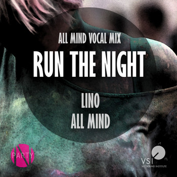 Lino, All Mind - Run The Night