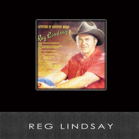 Reg Lindsay - Lifetime of Country Music