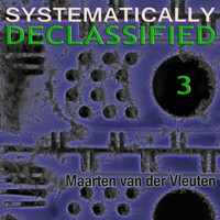 Maarten van der Vleuten - Systematically Declassified 3