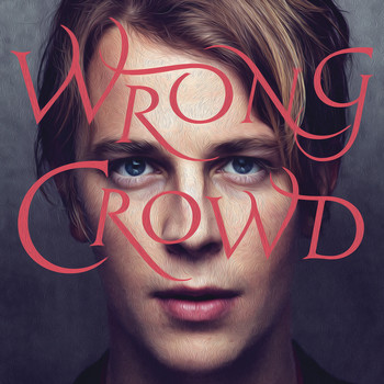 Tom Odell - Wrong Crowd (Deluxe)