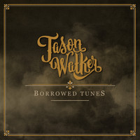 Jason Walker - Borrowed Tunes