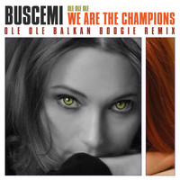 Buscemi - Ole Ole Ole We Are The Champions Balkan Boogie Remix