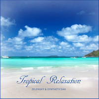 Zelensky & Syntheticsax - Tropical Relaxation