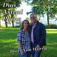 Duo Astral Plane - Don't You Worry