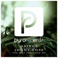 Akiruz feat. Jonny Rose - The Way You Love Me