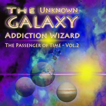 Addiction Wizard - The Unknown Galaxy - Passenger of Time, Vol. 2