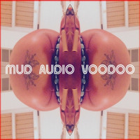 Mud Audio Voodoo - Watch the Stars (Explicit)