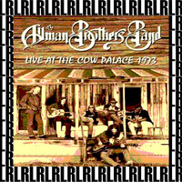The Allman Brothers Band - The Cow Palace, San Francisco, December 31st, 1973 (Remastered, Live On Broadcasting)