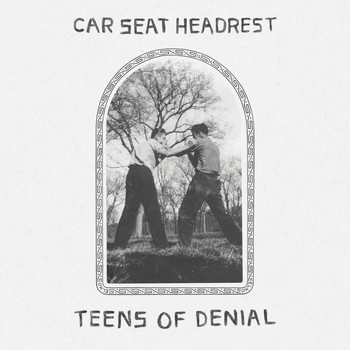 Car Seat Headrest - Teens Of Denial (Explicit)