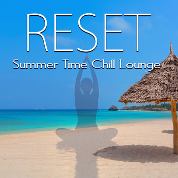 Various Artists - Reset - Summer Time Chill Lounge