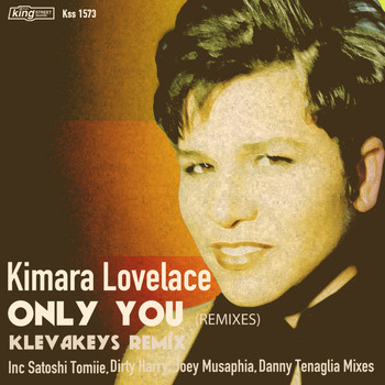 Kimara Lovelace - Only You (Remixes)