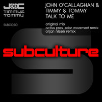 John O'Callaghan & Timmy & Tommy - Talk To Me