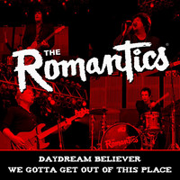 The Romantics - Daydream Believer / We Gotta Get out of This Place