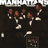 The Manhattans - There's No Me Without You (Expanded Edition)