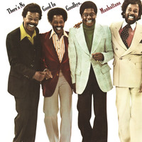 The Manhattans - There's No Good In Goodbye (Expanded Version)