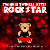 Twinkle Twinkle Little Rock Star - Lullaby Versions of Babymetal