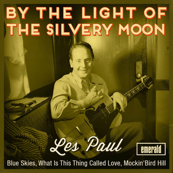 Les Paul - By the Light of the Silvery Moon