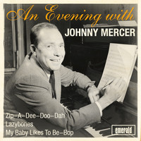Johnny Mercer - An Evening with Johnny Mercer