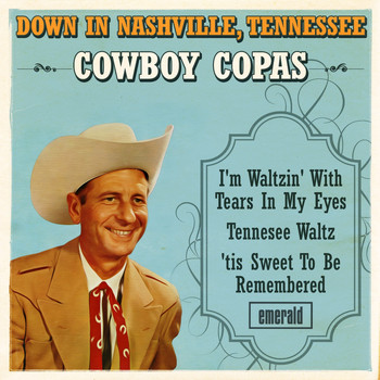 Cowboy Copas - Down in Nashville, Tennessee
