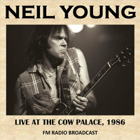 Neil Young - Live at the Cow Palace, California, 1986 (Fm Radio Broadcast)