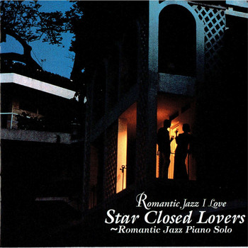 Various Artists - Romantic Jazz Piano Solo - Star Closed Lover