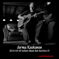 Jorma Kaukonen - 2016-03-05 Infinity Music Hall, Hartford, Ct (Live)