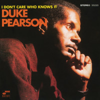 Duke Pearson - I Don't Care Who Knows It