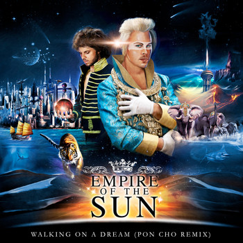 Empire Of The Sun - Walking On A Dream (PON CHO Remix)