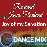 Rev. James Cleveland - Joy Of My Salvation (Dance Mix)