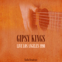 Gipsy Kings - Gipsy Kings Live los Angeles 1990
