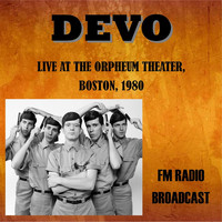 Devo - Live at the Orpheum Theater, Boston, 1980 - FM Radio Broadcast