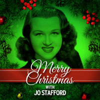 Jo Stafford - Merry Christmas with Jo Stafford
