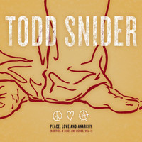 Todd Snider - Peace, Love and Anarchy (Rarities, B-Sides and Demos, Vol. 1)