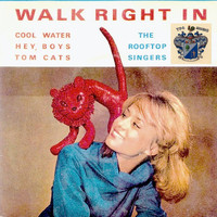 The Rooftop Singers - Walk Right In
