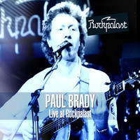 Paul Brady - Live at Rockpalast Markthalle, Hamburg, Germany 8th December, 1983