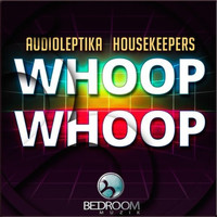 Audioleptika, HouseKeepers - Whoop Whoop