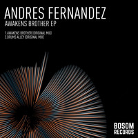 Andres Fernandez - Awakens Brother EP