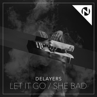 Delayers - Let It Go / She Bad