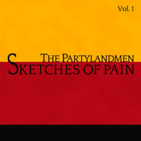 The Partylandmen - Sketches of Pain, Vol. 1