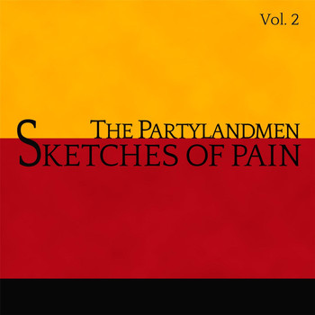 The Partylandmen - Sketches of Pain, Vol. 2