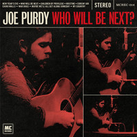 Joe Purdy - Who Will Be Next?