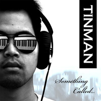 Tinman - Something Called