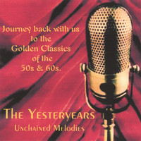 The Yesteryears - Unchained Melodies