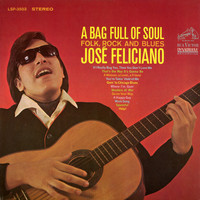 José Feliciano - A Bag Full of Soul, Folk, Rock and Blues