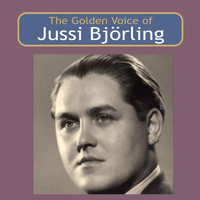 Jussi Björling - The Golden Voice of Jussi Björling