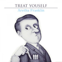 Aretha Franklin - Treat Yourself
