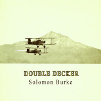 Solomon Burke - Double Decker
