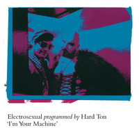 Electrosexual - I'm Your Machine