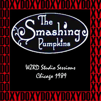 The Smashing Pumpkins - WZRD Studio Sessions, Chicago, March 16th, 1989 (Doxy Collection, Remastered, Live on Fm Broadcasting)